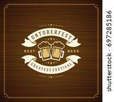 oktoberfest beer festival... | Shutterstock .eps vector #697285186