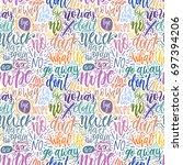 hand lettering doodle seamless... | Shutterstock .eps vector #697394206