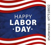happy labor day poster  banner. ... | Shutterstock .eps vector #697518832