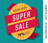 super sale special offer 70 ... | Shutterstock .eps vector #697521802