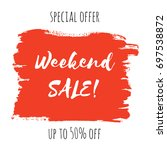 weekend sale lettering... | Shutterstock .eps vector #697538872