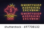 coin save neon sign  bright... | Shutterstock .eps vector #697708132
