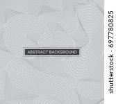 abstract grey topographic lines ... | Shutterstock .eps vector #697780825