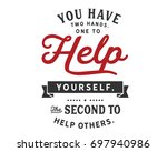 you have two hands.one to help... | Shutterstock .eps vector #697940986