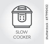 slow cooker mono stroke line...   Shutterstock .eps vector #697990432