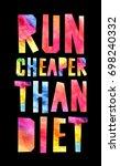 run cheaper than diet.... | Shutterstock . vector #698240332