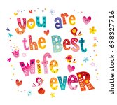 you are the best wife ever | Shutterstock .eps vector #698327716