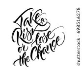take the risk or lose the... | Shutterstock .eps vector #698516278