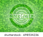 never give up green emblem.... | Shutterstock .eps vector #698534236