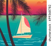 yacht on a sunset and... | Shutterstock .eps vector #699368782