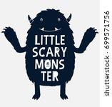 little scary monster slogan... | Shutterstock .eps vector #699571756