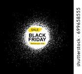 black friday sale inscription... | Shutterstock .eps vector #699658555