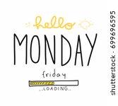 hello monday friday loading... | Shutterstock .eps vector #699696595
