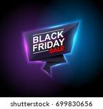 black friday sale neon vector... | Shutterstock .eps vector #699830656