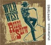 retro design rodeo show. hand...   Shutterstock .eps vector #699978985