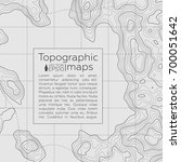 background of the topographic... | Shutterstock .eps vector #700051642