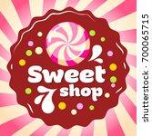 sweet shop sign. caramel and... | Shutterstock .eps vector #700065715