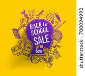 back to school sale concept... | Shutterstock .eps vector #700094992