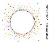 colorful confetti on white... | Shutterstock .eps vector #700107682