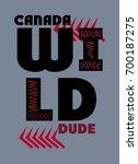 canada wild dude t shirt print... | Shutterstock .eps vector #700187275