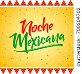 noche mexicana  mexican night... | Shutterstock .eps vector #700204702