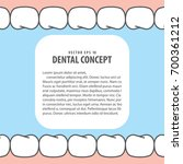 layout teeth and gum frame... | Shutterstock .eps vector #700361212