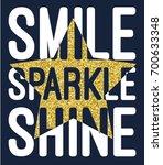 smile sparkle shine slogan with ... | Shutterstock .eps vector #700633348