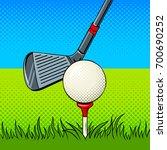 putter and golf ball pop art... | Shutterstock . vector #700690252