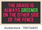 the grass is always greener on... | Shutterstock .eps vector #700726855