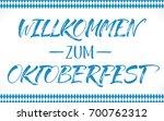 willkommen zum oktoberfest ... | Shutterstock .eps vector #700762312