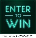 enter to win raster sign  win... | Shutterstock . vector #700862125
