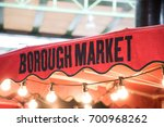 sign of borough market on the... | Shutterstock . vector #700968262