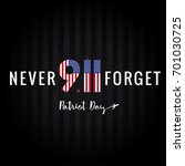 never forget 9 11 partiot day... | Shutterstock .eps vector #701030725