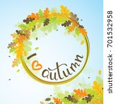 i love autumn background with...   Shutterstock .eps vector #701532958