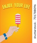 hand and ice cream  enjoy life  ... | Shutterstock .eps vector #701788096