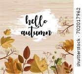 hello autumn beautiful vector... | Shutterstock .eps vector #702017962