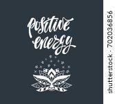 positive energy. inspirational... | Shutterstock .eps vector #702036856