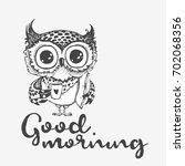 good morning. hand drawn owl... | Shutterstock .eps vector #702068356