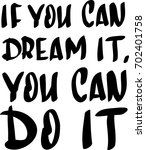 if you can dream it  you can do ... | Shutterstock .eps vector #702401758