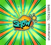the word show is written in the ...   Shutterstock .eps vector #702615898