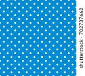 polka dot seamless pattern.... | Shutterstock .eps vector #702737662