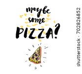 maybe some pizza lettering.... | Shutterstock .eps vector #702826852