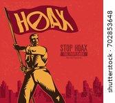 hoax label. vintage propaganda... | Shutterstock .eps vector #702853648