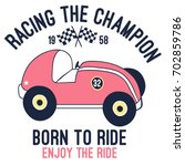 racing the champion slogan and... | Shutterstock .eps vector #702859786