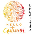 hand drawn lettering autumn... | Shutterstock .eps vector #702972565