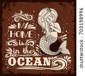 hand drawn mermaid. typography... | Shutterstock . vector #703198996