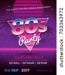 80s party retro flyer design... | Shutterstock .eps vector #703363972