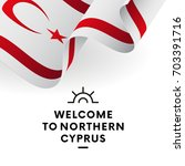 welcome to northern cyprus.... | Shutterstock .eps vector #703391716