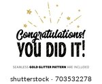 congratulations  you did it ...   Shutterstock .eps vector #703532278