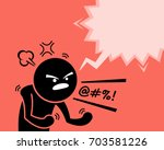 a very angry man expressing his ... | Shutterstock .eps vector #703581226